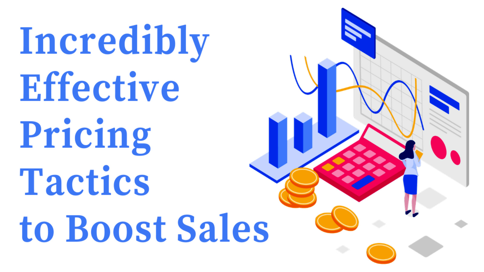 Incredibly effective pricing tactics to boost sales